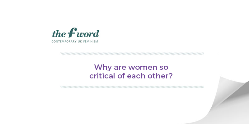 Why are women so critical of each other